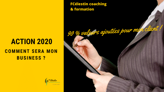 Comment sera mon Business en 2020 ?