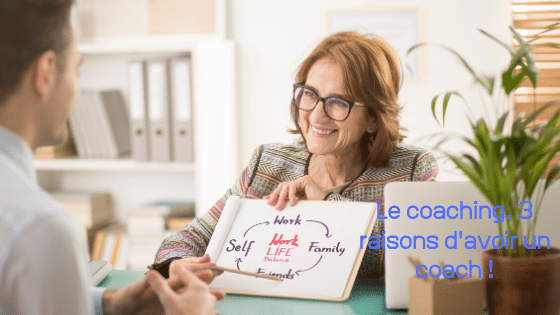 Le coaching. 3 raisons d'avoir un coach !